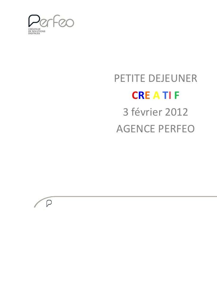 PETITE DEJEUNER    CRE A TI F  3 février 2012AGENCE PERFEO                   1