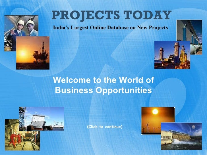 PROJECTS TODAY <ul><ul><ul><li>(Click to continue) </li></ul></ul></ul>India's Largest Online Database on New Projects Wel...