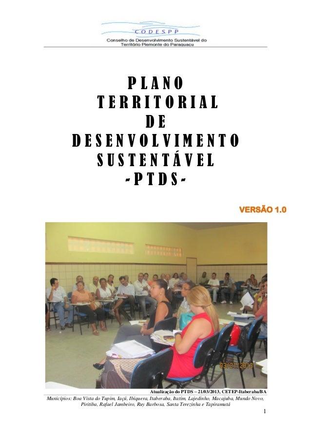 PLANO TERRITORIAL DE DESENVOLVIMENTO SUSTENTÁVEL -PTDSVERSÃO 1.0  Atualização do PTDS – 21/03/2013, CETEP-Itaberaba/BA  Mu...