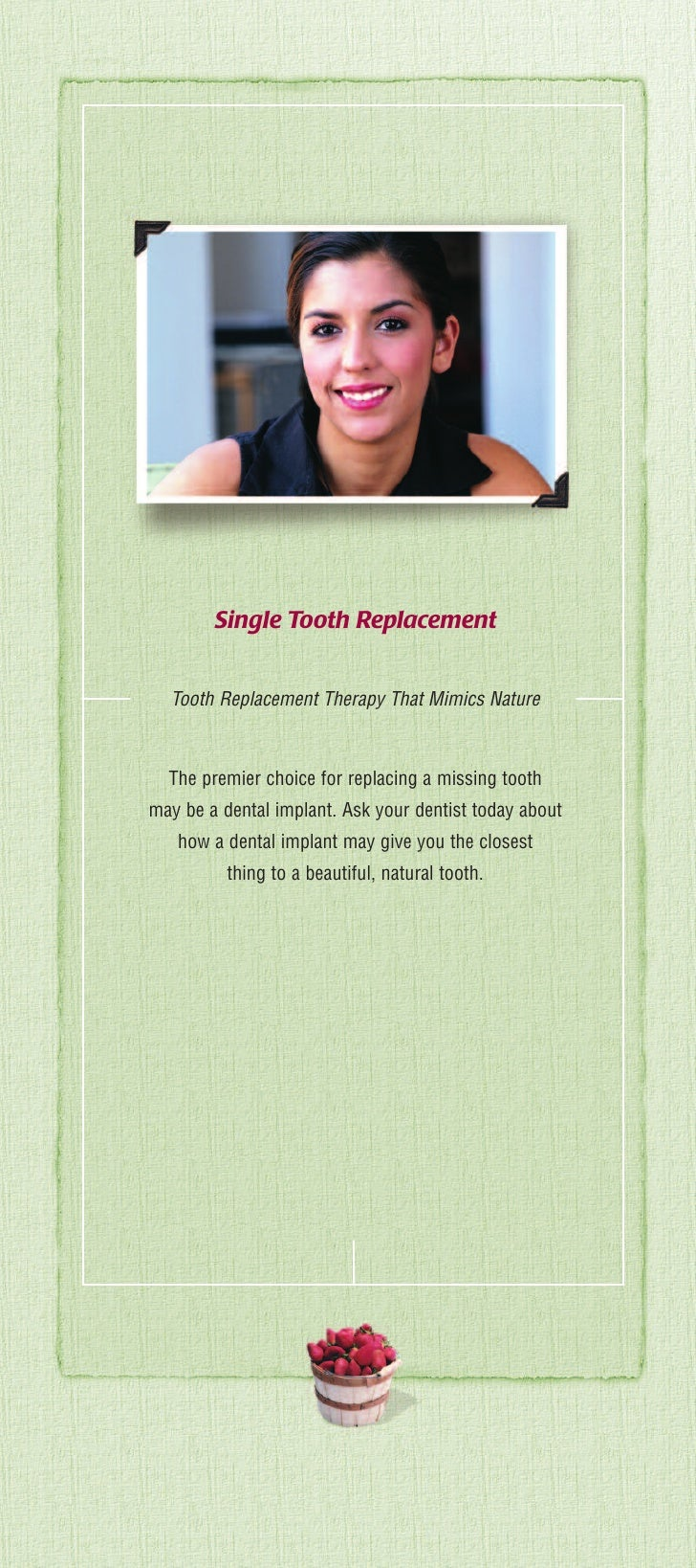 Single Tooth Replacement  Tooth Replacement Therapy That Mimics Nature  The premier choice for replacing a missing toothma...