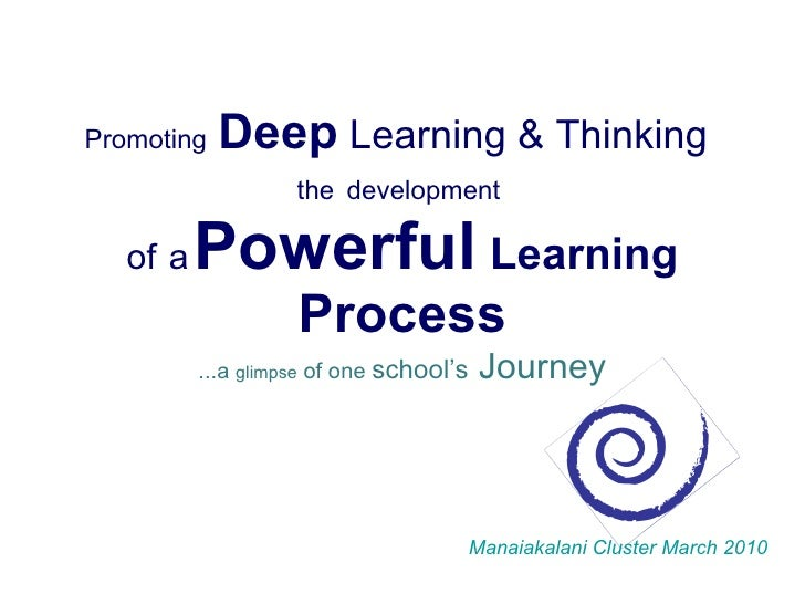 Promoting   Deep  Learning & Thinking   the   development  of   a   Powerful   Learning   Process ...a  glimpse  of one  s...