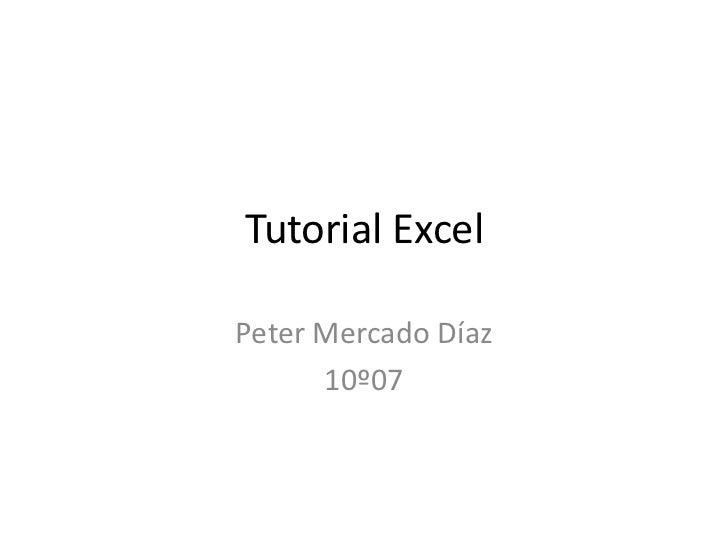 Tutorial ExcelPeter Mercado Díaz      10º07