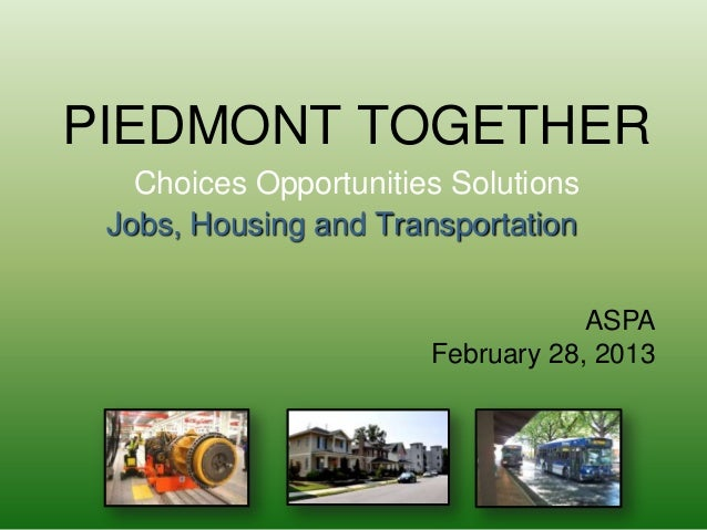 PIEDMONT TOGETHER   Choices Opportunities Solutions Jobs, Housing and Transportation                                   ASP...