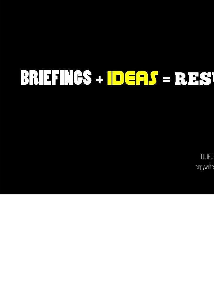 BRIEFINGS + IDEAS = RESULTS                                 MY PORTFOLIO                     FILIPE BETTENCOURT BERNARDO  ...