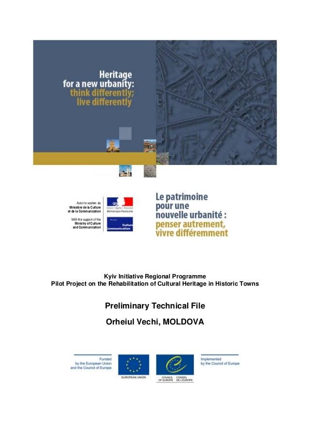 Preliminary Technical File     Orheiul Vechi, MOLDOVA