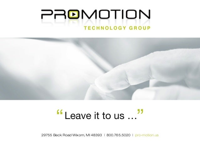 """Leave it to us …""""""""29755 Beck Road Wixom, MI 48393 