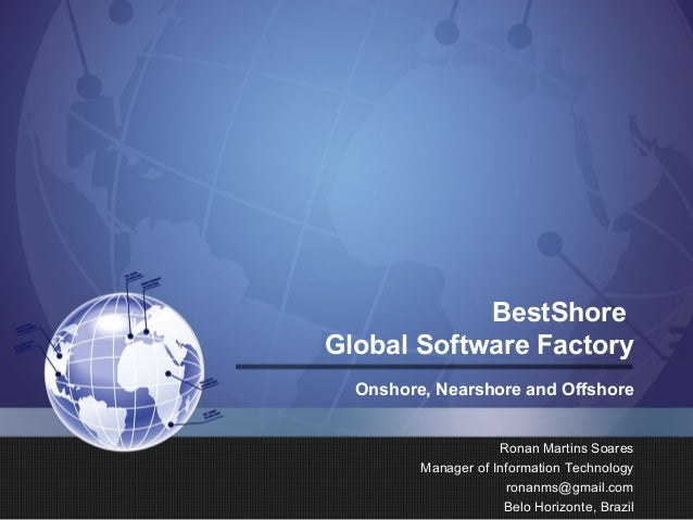 BestShoreGlobal Software Factory  Onshore, Nearshore and Offshore                     Ronan Martins Soares         Manager...
