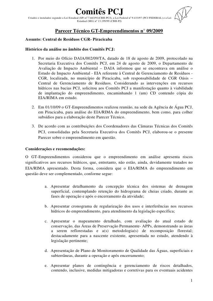Comitês PCJ  Criados e instalados segundo a Lei Estadual (SP) no 7.663/91(CBH-PCJ), a Lei Federal no 9.433/97 (PCJ FEDERAL...