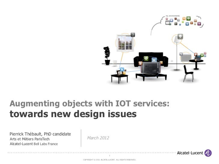 Augmenting objects with IOT services:towards new design issuesPierrick Thébault, PhD candidateArts et Métiers ParisTech   ...