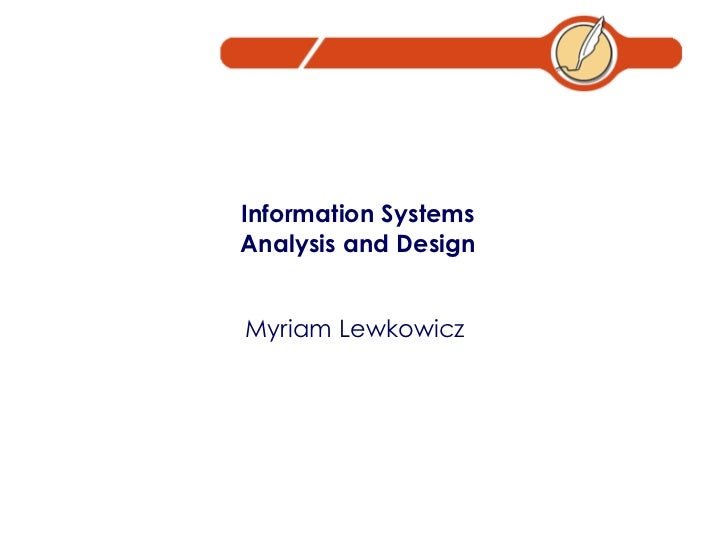 Information Systems Analysis and Design Myriam Lewkowicz