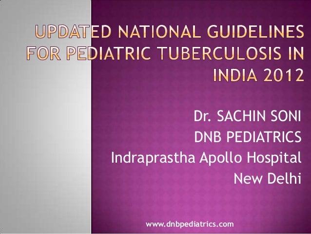 Dr. SACHIN SONI DNB PEDIATRICS Indraprastha Apollo Hospital New Delhi www.dnbpediatrics.com