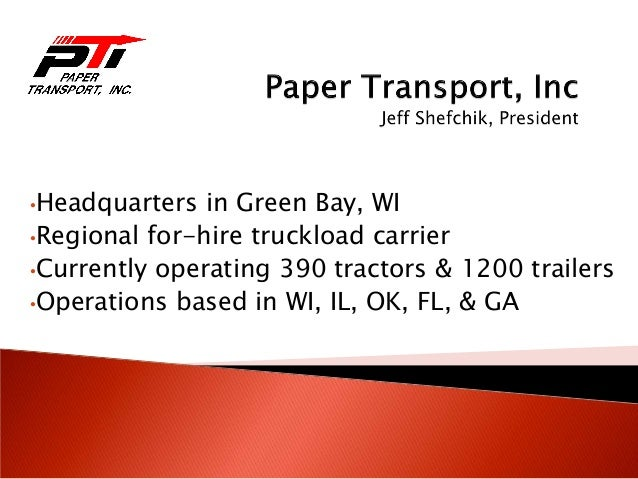 •Headquarters in Green Bay, WI•Regional for-hire truckload carrier•Currently operating 390 tractors & 1200 trailers•Operat...