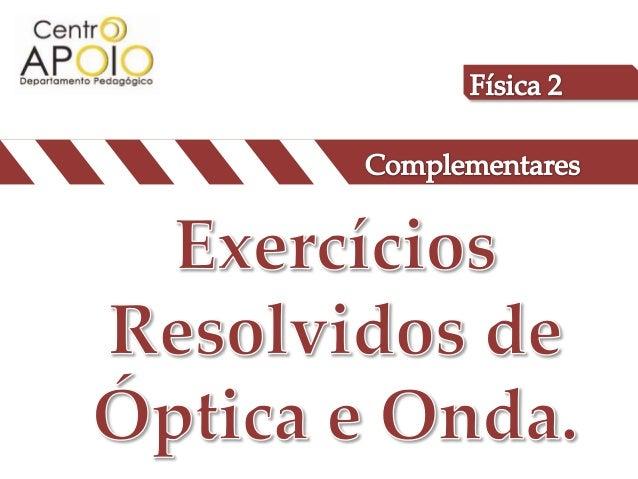 www.aulasapoio.com.br  - Física - Exercícios resolvidos Óptica