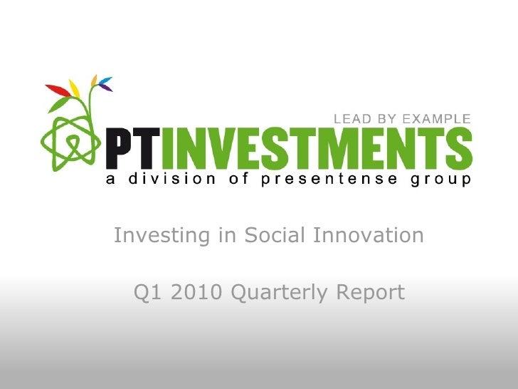 Investing in Social Innovation Q1 2010 Quarterly Report