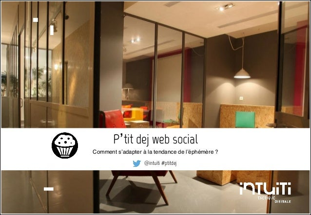 P'tit dej web social : Comment s'adapter à la tendance de l'éphémère ?