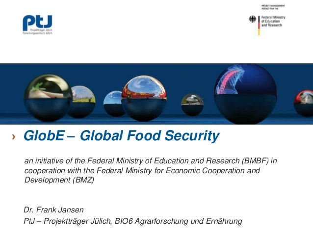 ›  GlobE – Global Food Security an initiative of the Federal Ministry of Education and Research (BMBF) in cooperation with...