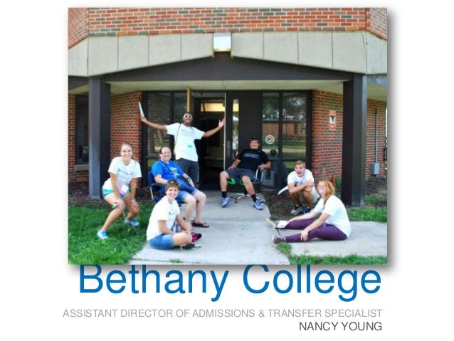 Bethany College ASSISTANT DIRECTOR OF ADMISSIONS & TRANSFER SPECIALIST  NANCY YOUNG