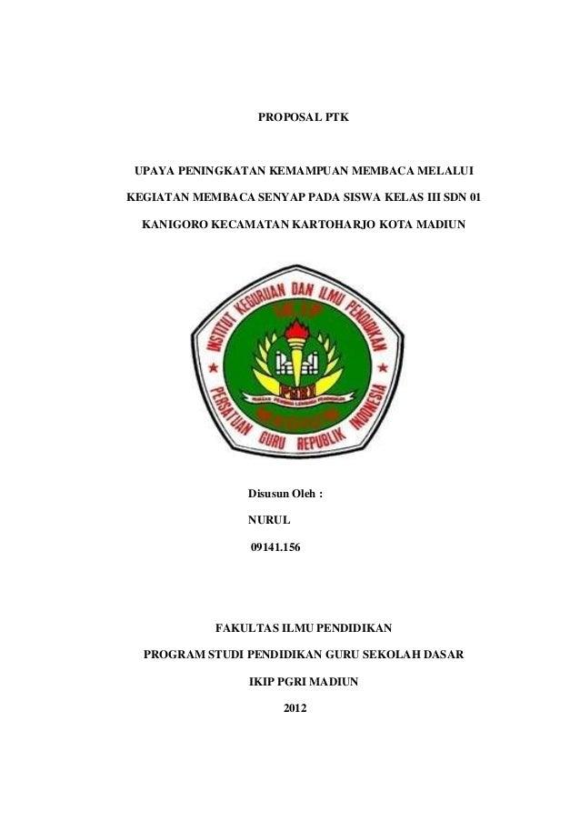 PROPOSAL PTK UPAYA PENINGKATAN KEMAMPUAN MEMBACA MELALUIKEGIATAN MEMBACA SENYAP PADA SISWA KELAS III SDN 01  KANIGORO KECA...