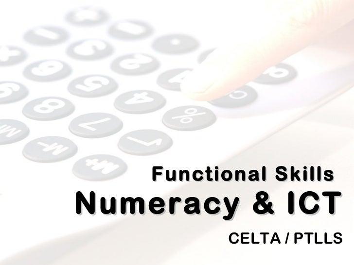 Functional Skills   Numeracy & ICT CELTA / PTLLS