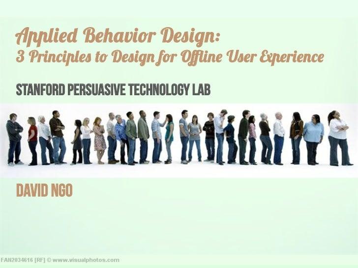 Applied Behavior Design:  3 Design Principles for Offline User Experience
