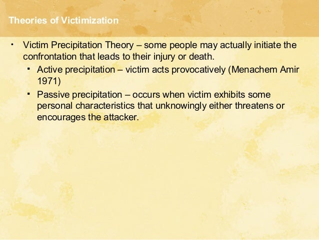 an overview of the victimization theories victim precipitation theory lifestyle theory deviant place Read this essay on crj 301 week 1 journal article review new  deviant lifestyle theory or victim precipitation theory  deviant place theory.