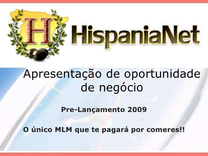 Apresentação de oportunidade de negócio<br />Pre-Lançamento 2009<br />O único MLM quetepagaráporcomeres!!<br />