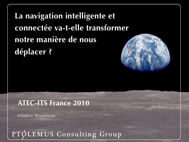 PTOLEMUS Connected Navigation ATEC ITS France Feb 2010