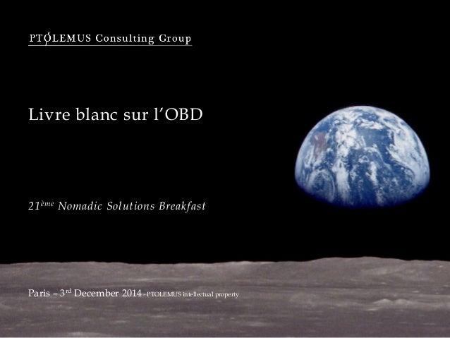 Livre blanc sur l'OBD 21ème Nomadic Solutions Breakfast Paris – 3rd December 2014 - PTOLEMUS intellectual property