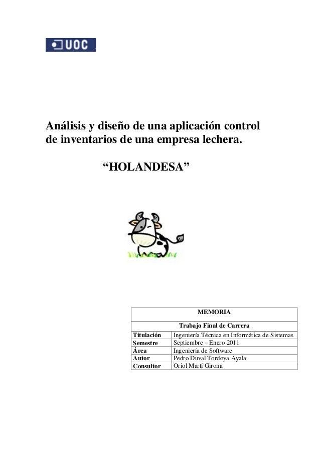 """Análisis y diseño de una aplicación controlde inventarios de una empresa lechera.           """"HOLANDESA""""                   ..."""