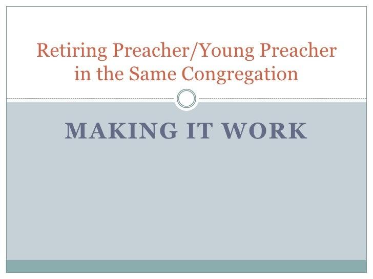 Retiring Preacher/Young Preacher in the Same Congregation