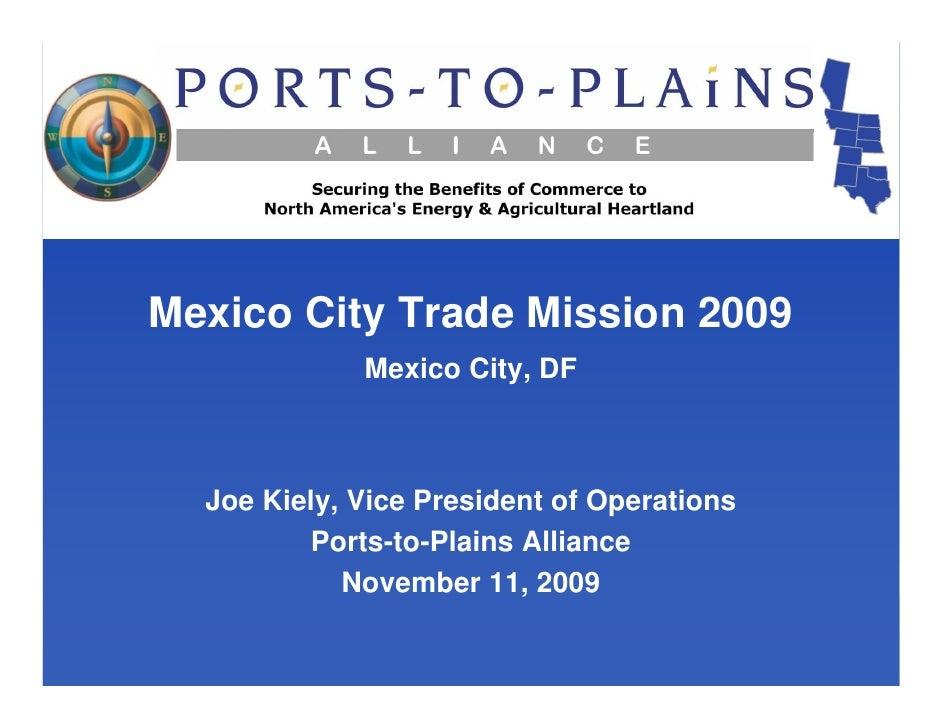 Mexico City Trade Mission 2009              Mexico City, DF      Joe Kiely, Vice President of Operations          Ports-to...