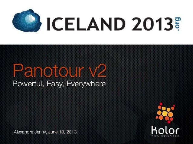 Panotour v2Powerful, Easy, EverywhereAlexandre Jenny, June 13, 2013.