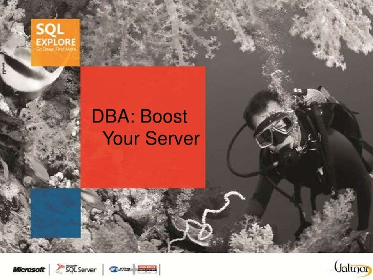 DBA: Boost Your Server