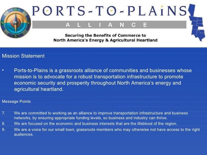 <ul><li>Mission Statement  </li></ul><ul><li>Ports-to-Plains is a grassroots alliance of communities and businesses whose ...