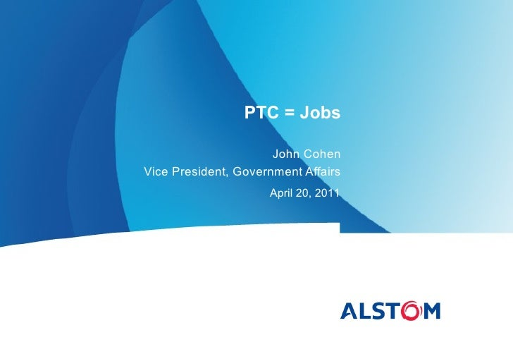 PTC = Jobs                      John CohenVice President, Government Affairs                     April 20, 2011