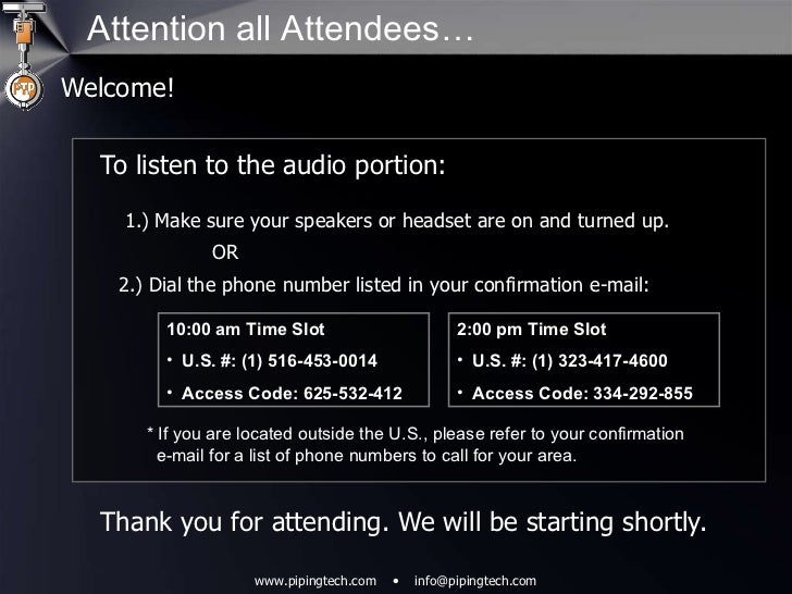 Attention all Attendees… <ul><li>Welcome! </li></ul><ul><ul><li>To listen to the audio portion: 1.) Make sure your speaker...
