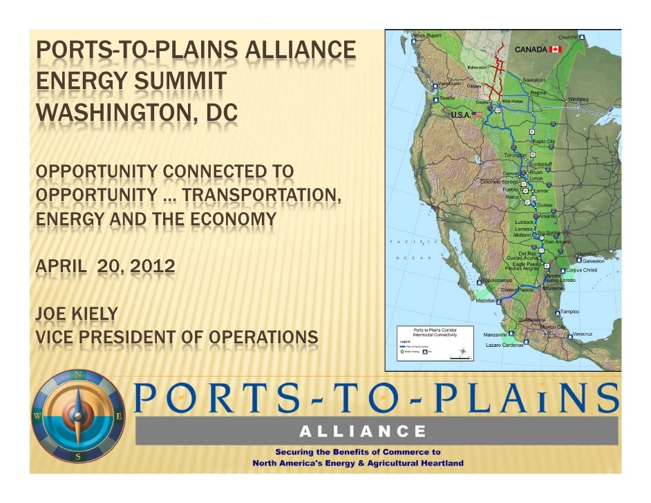 PORTS-TO-PLAINS ALLIANCEENERGY SUMMITWASHINGTON, DCOPPORTUNITY CONNECTED TOOPPORTUNITY … TRANSPORTATION,ENERGY AND THE ECO...