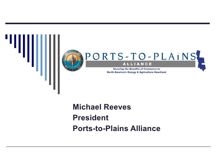 Michael Reeves President Ports-to-Plains Alliance