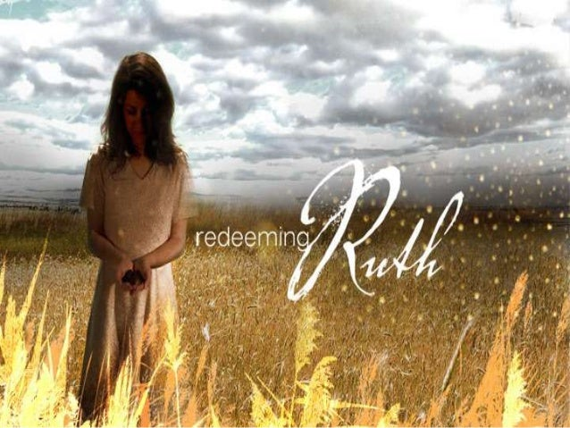 REDEEMING RUTH #3 God's Hand in our Blessing
