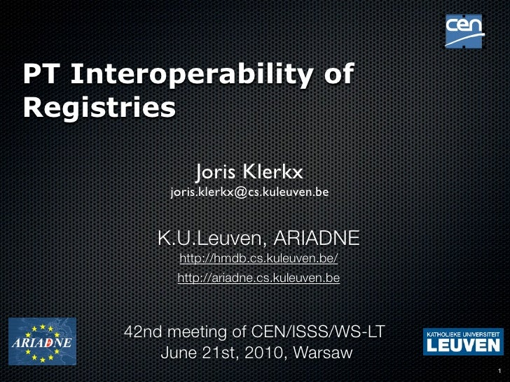 !     PT Interoperability of Registries                 Joris Klerkx            joris.klerkx@cs.kuleuven.be            K.U...
