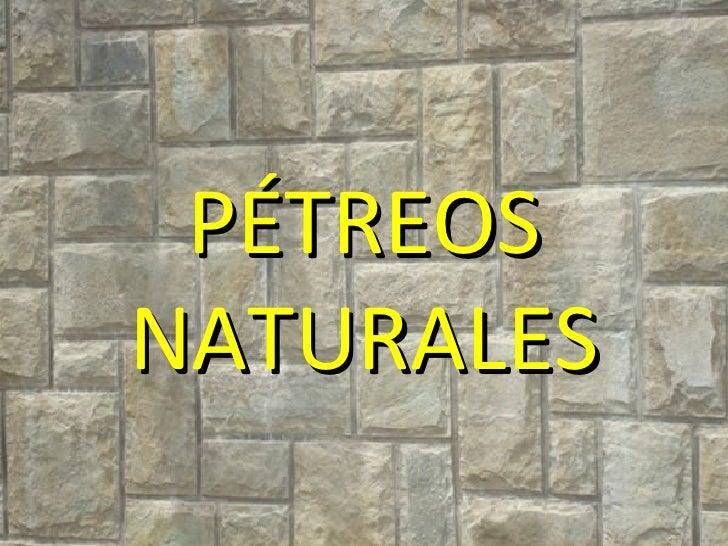 PÉTREOS NATURALES