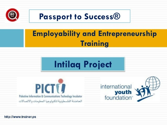 Employability and Entrepreneurship Training Passport to Success® Intilaq Project