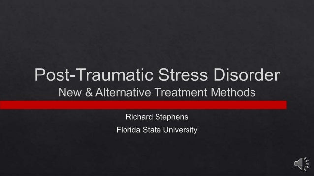 Post-Traumatic Stress Disorder: New and Alternative Treatment Methods