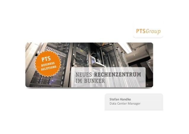 Platzhalter für Intro – Video PTS IT Services AG Stefan Handke Data Center Manager Platzhalter für Intro – Video