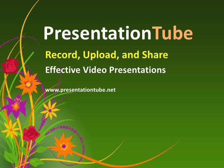 PresentationTubeRecord, Upload, and ShareEffective Video Presentationswww.presentationtube.net