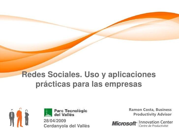 Redes Sociales. Uso y aplicaciones    prácticas para las empresas                                Ramon Costa, Business    ...