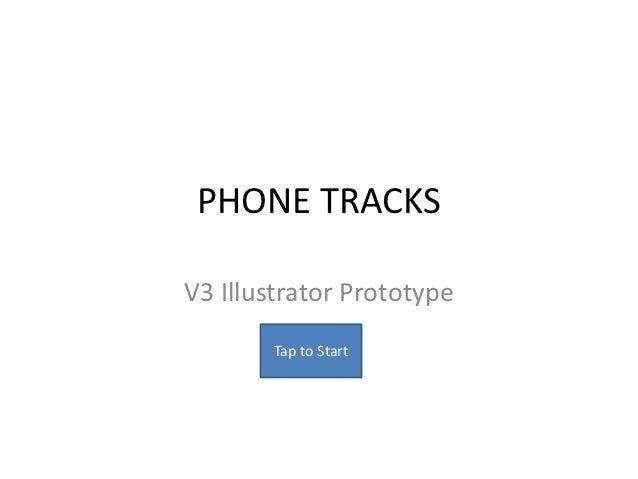 PHONE TRACKSV3 Illustrator Prototype       Tap to Start