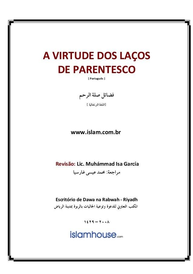 A VIRTUDE DOS LAÇOS   DE PARENTESCO                [ Português ]               ¯        www.islam.com.br  Revisão: Lic. Mu...