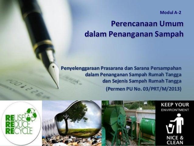 Perencanaan Umum dalam Penanganan Sampah Penyelenggaraan Prasarana dan Sarana Persampahan dalam Penanganan Sampah Rumah Ta...