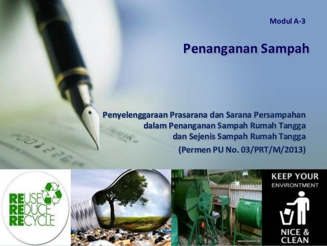 Penanganan Sampah Penyelenggaraan Prasarana dan Sarana Persampahan dalam Penanganan Sampah Rumah Tangga dan Sejenis Sampah...